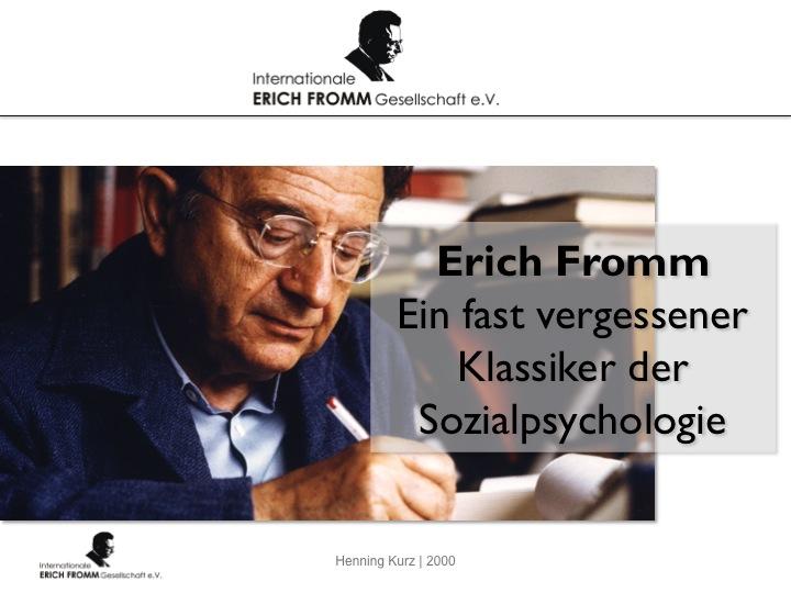 Erich Fromm - ein fast vergessener Klassiker der Sozialpsychologie (PowerPoint)