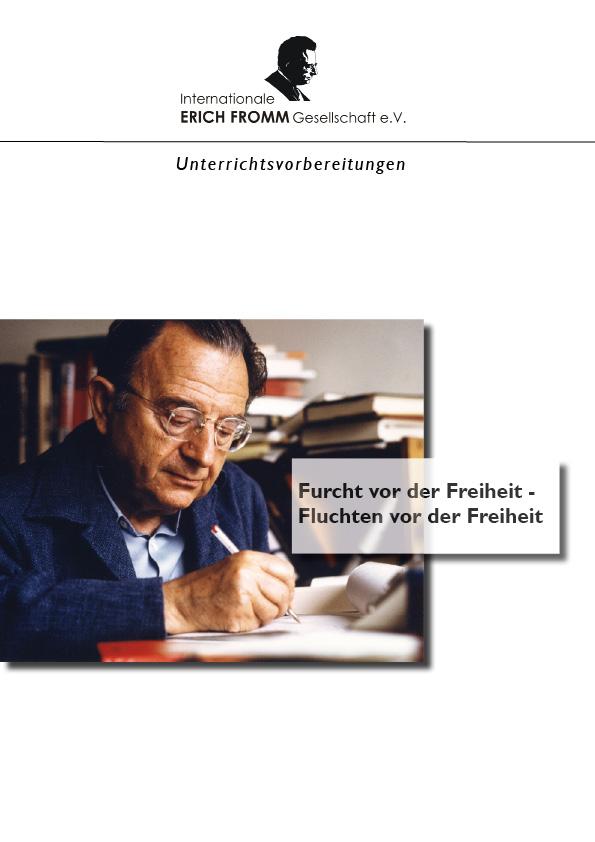 """""""Furcht vor der Freiheit - Fluchten vor der Freiheit"""" - Unterrichtsvorbereitung für den Ethik-Unterricht (PDF)"""